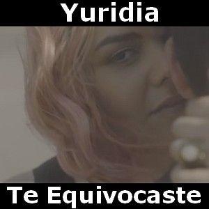 Yuridia - Te Equivocaste acordes