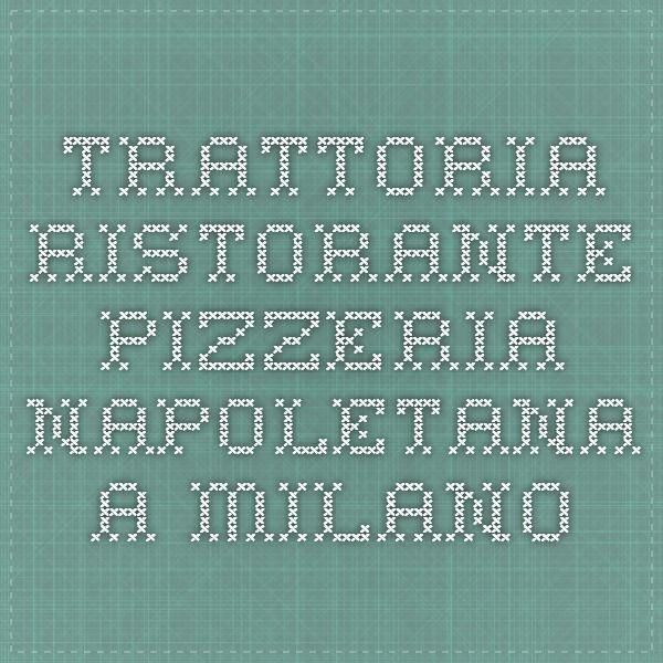 Trattoria ristorante pizzeria napoletana a Milano