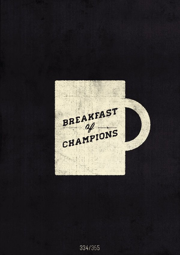 Coffee, the breakfast of champions.