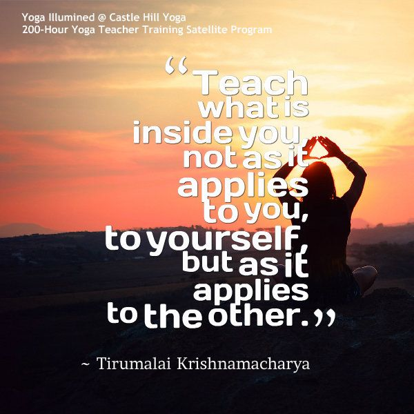 Teach What Is Inside You Not As It Applies To Yourself Yoga QuotesYoga
