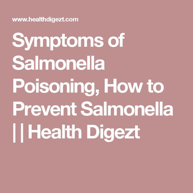Symptoms of Salmonella Poisoning, How to Prevent Salmonella | | Health Digezt