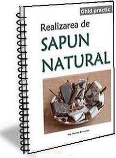 Ghid practic Realizarea de Sapun Natural