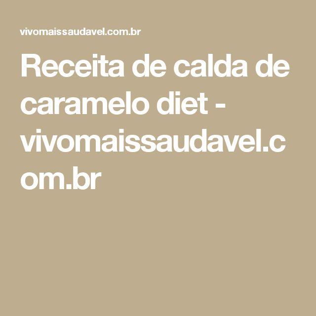 Receita de calda de caramelo diet - vivomaissaudavel.com.br