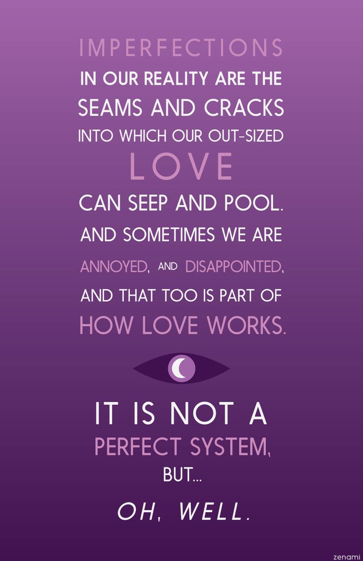Imperfections in our reality are the seams and cracks into which our out-sized love can seep and pool. And sometimes we are annoyed, and disappointed, and that too is part of how love works. It is not a perfect system, but ... Oh, well. #nightvale