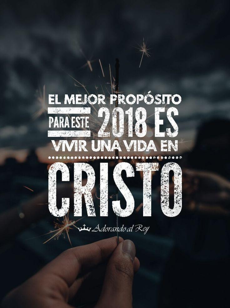 El mejor propósito para este 2018 es vivir una vida en Cristo #AñoNuevo #2018 #PropositosDeAñoNuevo #Cristo #Cristianos #Amen #AdorandoalRey