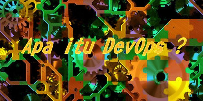 DevOps adalah pengembangan perangkat lunak yang mengambil pendekatan kolaboratif antara pengembangan aplikasi (Dev) dan operasi aplikasi (Ops).