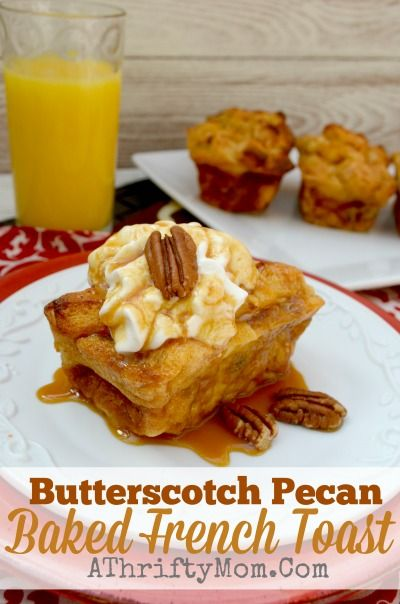 Butterscotch Pecan Baked French Toast Recipe, Baked French Toast you can even make it the nigth before and bake it in the morning #BreakfastRecipe, #FrenchToast, #BakedFrenchToast