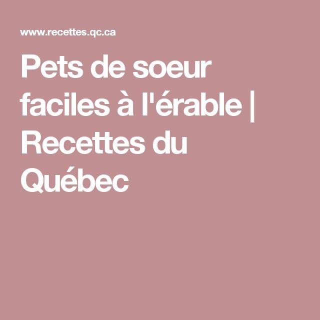 Pets de soeur faciles à l'érable   Recettes du Québec