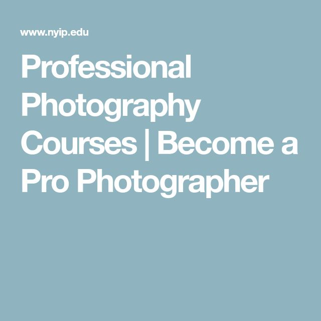 Professional Photography Courses | Become a Pro Photographer