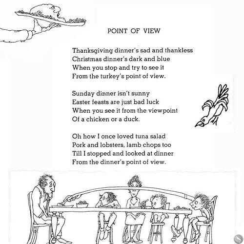 """Point of View"" by Shel Silverstein - Use for teaching point of view and poetry. Read before Thanksgiving, then have students write a persuasive letter from the view point of a turkey to a person persuading them to choose a different type of meat to serve on Thanksgiving Day."