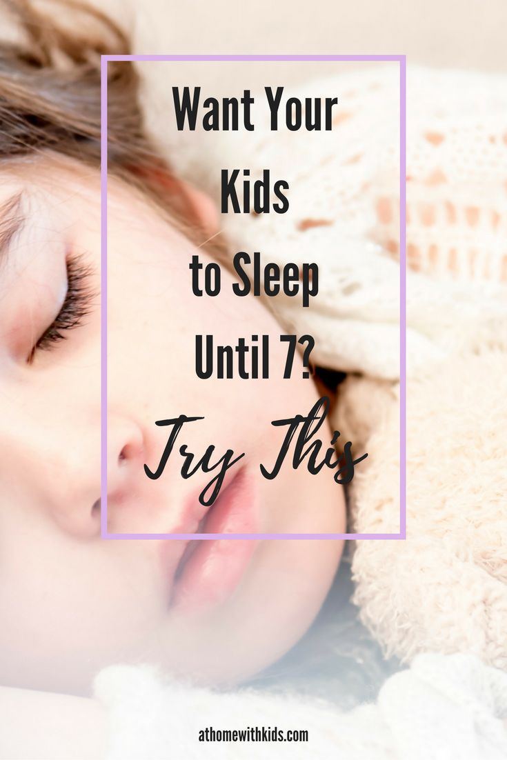 Want Your Kids to Sleep Until 7? Try This | kid sleep| bedtime | kid sleep problems| athomewithkids.com