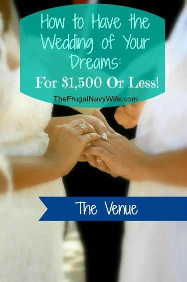 Wedding Week - The Venue - How to Have The Wedding of Your Dreams for $1,500 or less