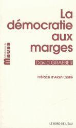 La démocratie aux marges. David Graeber