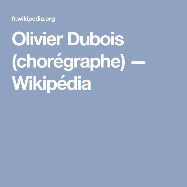 Olivier Dubois (chorégraphe) — Wikipédia