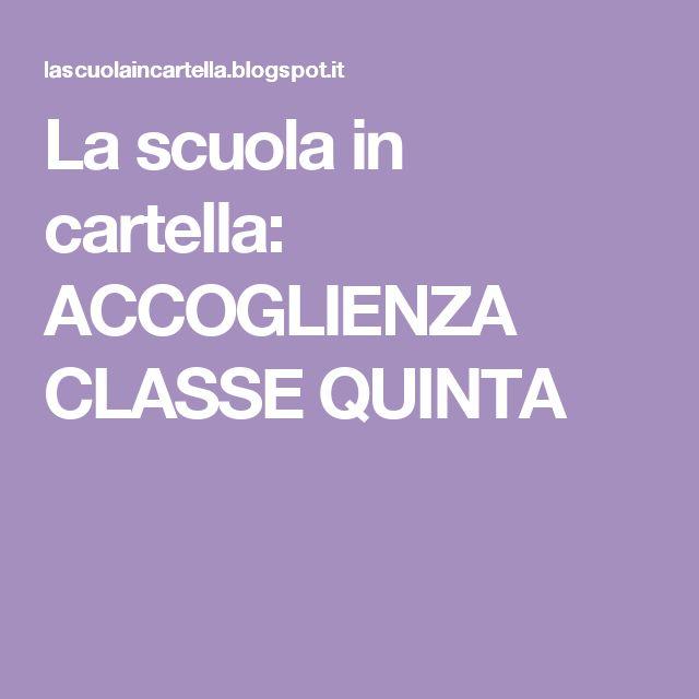 La scuola in cartella: ACCOGLIENZA CLASSE QUINTA