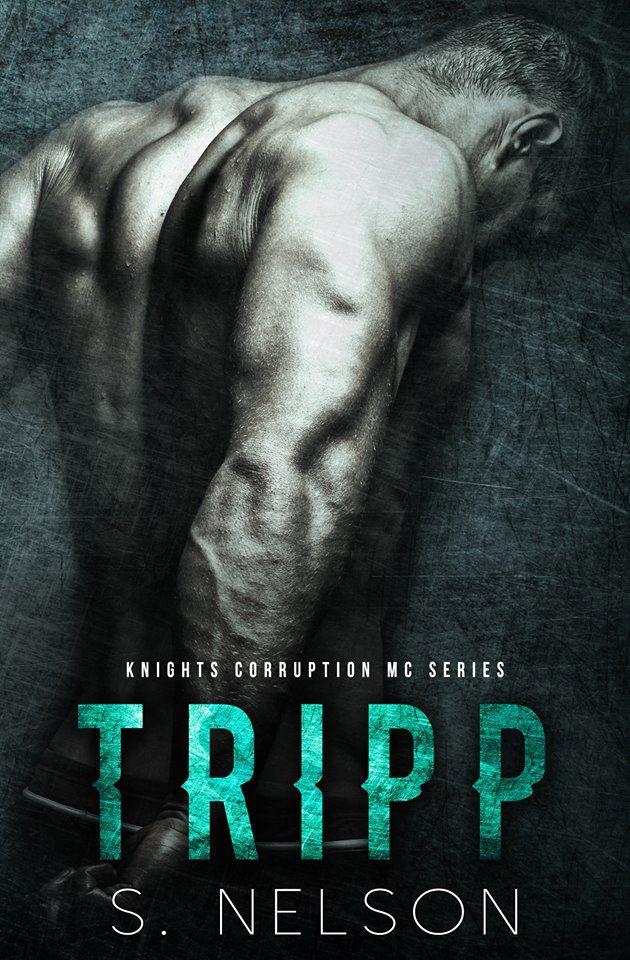 Tripp (Knights Corruption MC #4) by S. Nelson