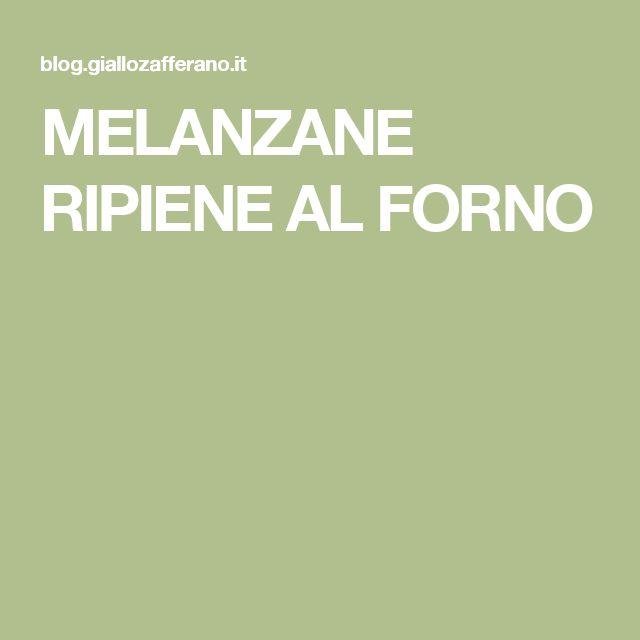 MELANZANE RIPIENE AL FORNO