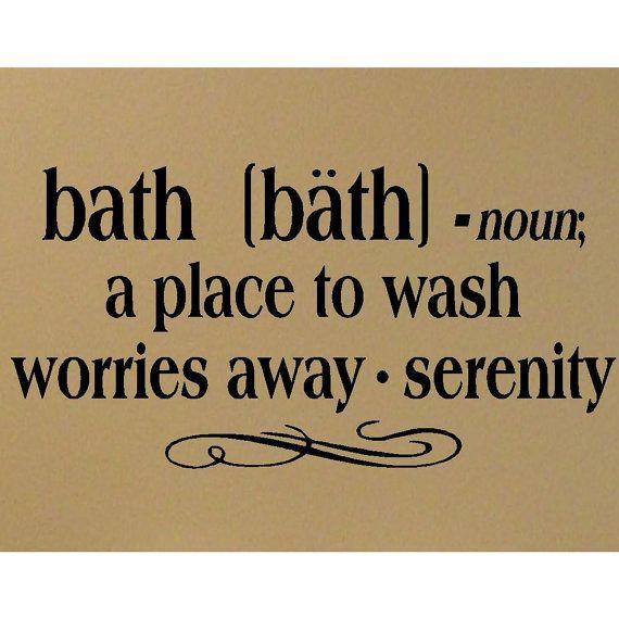 Bath noun a place to wach worries away... 12.5x25  vinyl lettering wall decal sticker
