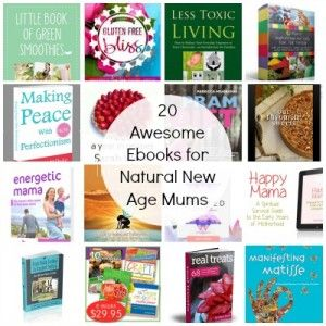 20 Awesome Ebooks for Natural, New Age Mums! Win 6 of them!! ends 17/1/14