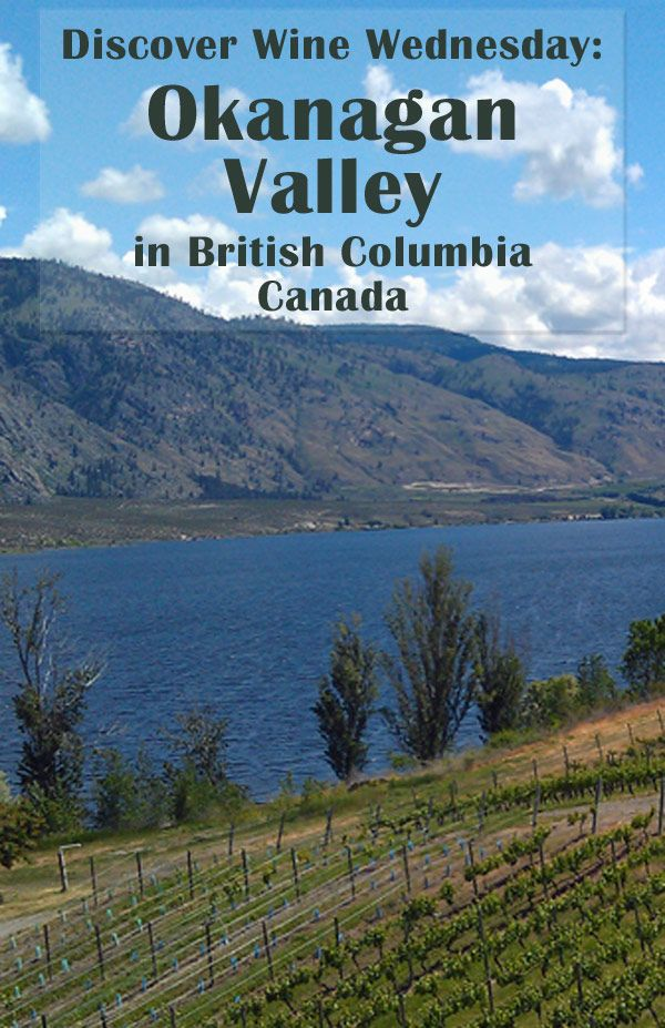 Discover Wine Wednesday: Okanagan Valley Wine Region in British Columbia, Canada #wine #travel