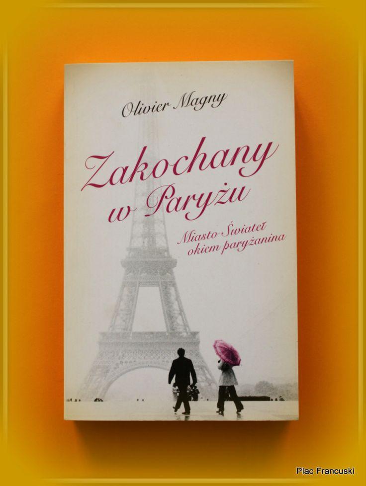 Książka dla Ciebie lub na prezent- Zakochany w Paryżu w księgarni PLAC FRANCUSKI. Dla osób z poczuciem humoru i z dystansem do otaczającej nas rzeczywistości. Rodowity Paryżanin trochę z sarkazmem, trochę z przymrużeniem oka przedstawia nam swoje miasto.