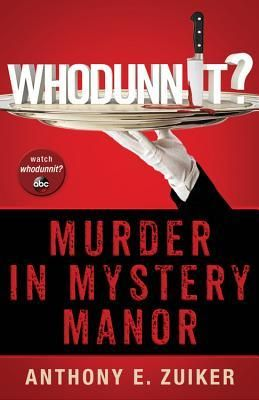 Whodunnit? Murder in Mystery Manor by Anthony E. Zuiker; reviewed by Eliabeth