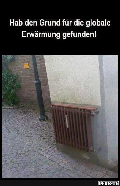 Hab den Grund für die globale Erwärmung gefunden!   DEBESTE.de, Lustige Bilder, Sprüche, Witze und Videos
