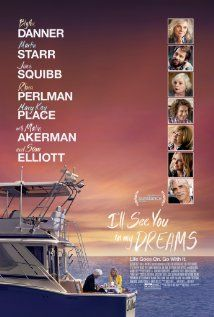 I'll See You in My Dreams (2015) - Carol, a widow in her 70's, is forced to confront her fears about love, family, and death. After her routine is rattled she decides to start dating again and falls into relationships with two very different men.