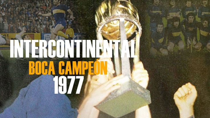 Boca Campeón Intercontinental 1977- Película