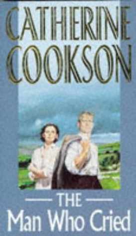 The Man Who Cried by Catherine Cookson