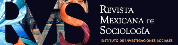 Revista Mexicana de Sociología (IIS/UNAM - Universidad Nacional Autónoma de México)