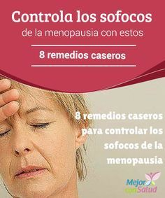 Controla los sofocos de la menopausia con estos 8 remedios caseros  Uno de los síntomas más comunes al llegar a la etapa de la menopausia son esos molestos sofocos que suelen aumentar durante la noche.