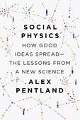Social Physics: How Good Ideas Spread-The Lessons from a New Science [Kindle Edition] Alex Pentland (Author) - Google Search