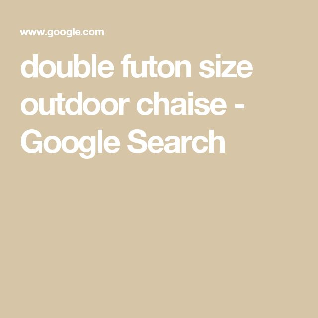 double futon size outdoor chaise - Google Search