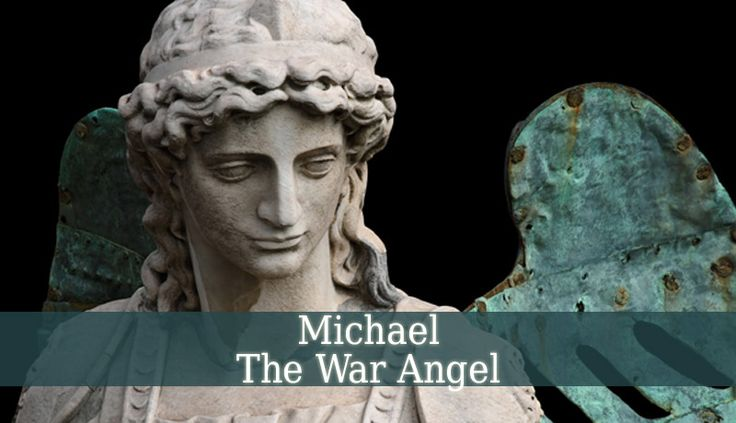 """Michael The War Angel – his name means """"Who Is Like God"""". And he is the greatest and most powerful angel in Heaven. He is the conqueror of Satan in the war."""