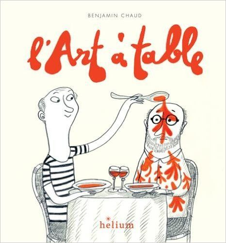 Amazon.fr - L'art à table - Benjamin Chaud - Livres