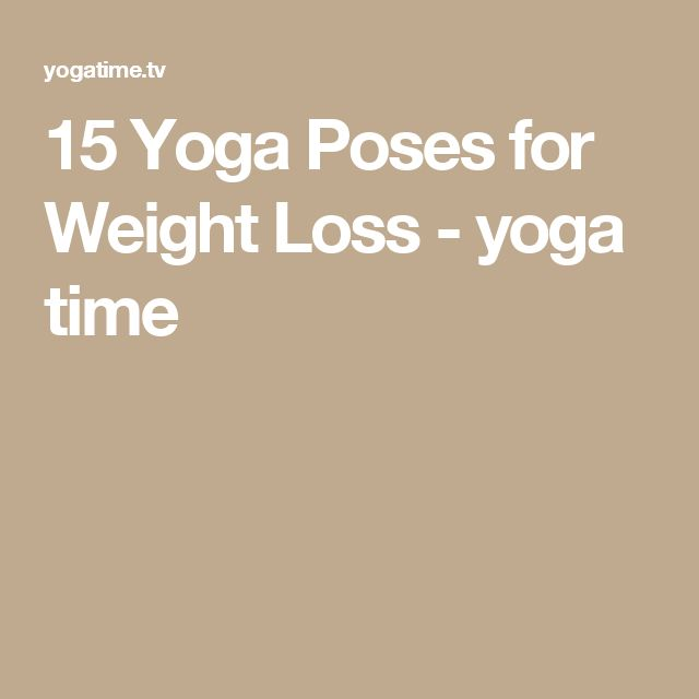 15 Yoga Poses for Weight Loss - yoga time