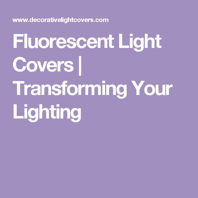 Fluorescent Light Covers | Transforming Your Lighting