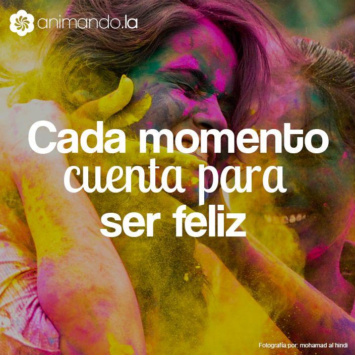 Cada momento cuenta para ser feliz