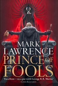Prince of Fools by Mark Lawrence - Nominated for the David Gemmel Legend award 2015