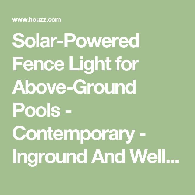 Solar-Powered Fence Light for Above-Ground Pools - Contemporary - Inground And Well Lights - by PoolSupplyWorld
