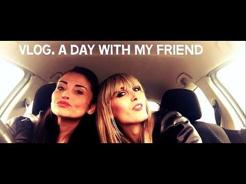 MichelaIsMyName: VLOG. A Day With My Friend [ENG/ITA]   MICHELA ism...