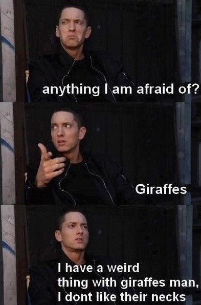 Everyone has that one ridiculous fear - Eminem... This is my proof I AM NOT ALONE!!!!!!!!!!!!!!!!!!!!!