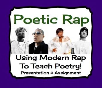 This resource will allow students to examine rap music and it's value as a form of poetry. Using modern (clean) lyrics, students can see the use of sophisticated rhyme and rhythm, as well as the themes explored.