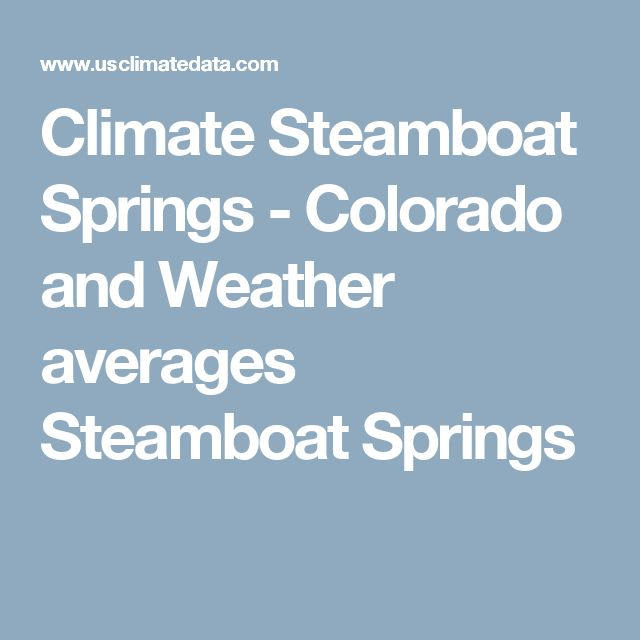 Climate Steamboat Springs - Colorado and Weather averages Steamboat Springs