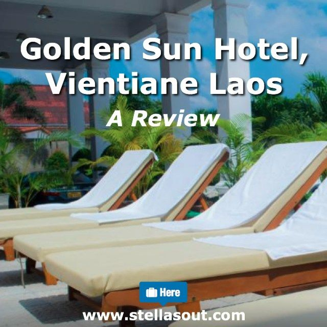 Golden Sun Hotel, Vientiane Laos: A Review | Stella's Out…
