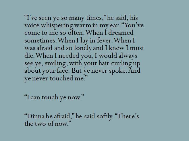 """I've seen ye so many times,"" Jamie to Claire Fraser, Diana Gabaldon's Voyager (Outlander series)"