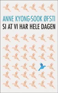– En adopsjon starter alltid med tap, sier Anne Kyong-Sook Øfsti. I sin nye roman undersøker hun adopsjon både fra det bortadopterte barnets og fødemorens side.