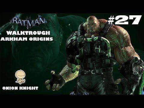 Batman Arkham Origins - Walktrough ITA HD - Part#27 La resa dei conti - ...