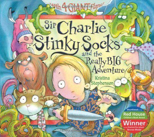 Sir Charlie Stinky Socks and the Really Big Adventure by Kristina Stephenson - Story Snug